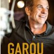 Concert GAROU à SAINT AMAND LES EAUX @ PASINO PARTOUCHE ST AMAND LES EAUX - Billets & Places