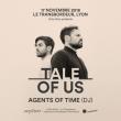 Concert Tale Of Us + Agents Of Time (Dj) à Villeurbanne @ TRANSBORDEUR - Billets & Places