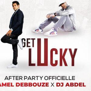 Get Lucky  After Party Officielle Jamel Debbouze & Dj Abdel