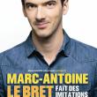 """Spectacle MARC-ANTOINE LE BRET """"FAIT DES IMITATIONS"""" à TINQUEUX @ LE K - KABARET CHAMPAGNE MUSIC HALL - Billets & Places"""