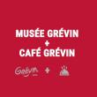 Visite GREVIN + FORMULE DEJEUNER CAFE GREVIN à Paris @ Musée Grévin - Billets & Places