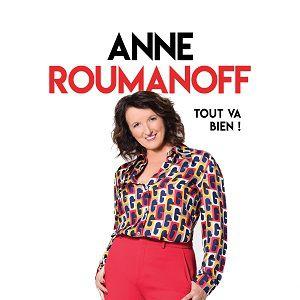 "Anne Roumanoff ""Tout Va Bien !"""