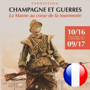 CHAMPAGNE ET GUERRES, LA MARNE AU CŒUR DE LA TOURMENTE @ CITE DU CHAMPAGNE - AY