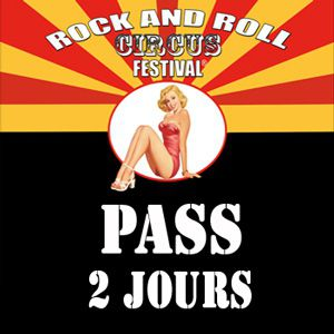 Rock And Roll Circus Festival - Pass 2 Jours