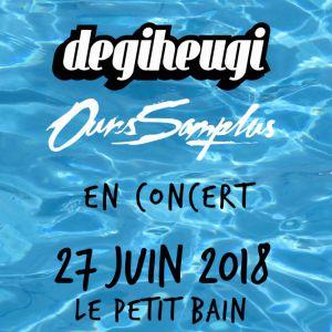 Degiheugi & Ours Samplus @ Petit Bain - PARIS