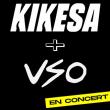 Concert VSO / KIKESA + L'AUGUST à SAINT ETIENNE @ Le Fil - Billets & Places