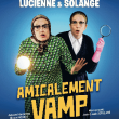 Spectacle AMICALEMENT VAMP