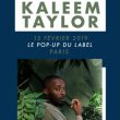 Concert Kaleem Taylor à PARIS @ Pop-Up! - Billets & Places