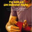Théâtre TU SERAS UN HOMME PAPA