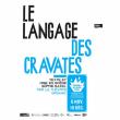 Théâtre LE LANGAGE DES CRAVATES
