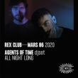 Soirée REX CLUB PRESENTE AGENTS OF TIME ALL NIGHT LONG