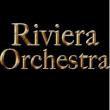 SPECTACLE MUSICAL PAR LE RIVIERA ORCHESTRA