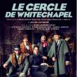 Théâtre LE CERCLE DE WHITECHAPEL