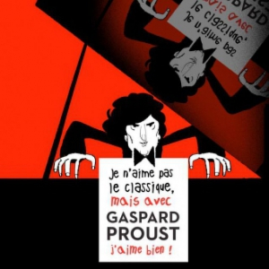 JE N'AIME PAS LE CLASSIQUE, MAIS AVEC GASPARD PROUST, J'AIME BIEN @ Théâtre Municipal - Béthune