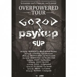 Overpowered Tour : Gorod + Psykup + Sup