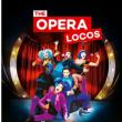 Spectacle THE OPERA LOCOS  à AIX LES BAINS @ THEATRE DU CASINO - Billets & Places