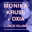 Soirée MONIKA KRUSE + OXIA + JACK OLLINS