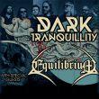 DARK TRANQUILLITY  ATOMA EUROPEAN TOUR  + EQUILIBRIUM + Guest
