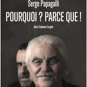 """Serge Papagalli Dans """"Pourquoi? Parce Que!"""""""