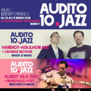 AUDITO 10.JAZZ - PASS 5 SOIRS @ Auditorium Michel Pierson - MJC Desforges - NANCY