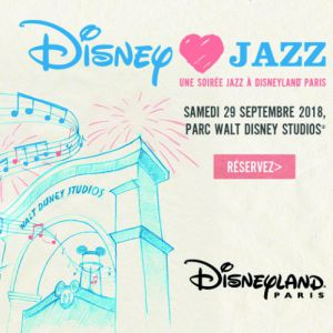 SOIREE DISNEY LOVES JAZZ - PREMIUM @ Disneyland Paris - CHESSY
