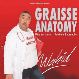 "WAHID ""GRAISSE ANATOMY"" @ APOLLO THEATRE - PARIS"