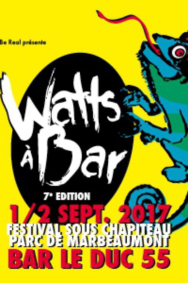 WATTS A BAR # 7 - VENDREDI 1er SEPTEMBRE 2017 @ PARC DU CHATEAU DE MARBEAUMONT - BAR LE DUC
