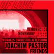 Soirée Worakls Orchestra Aftershow : Joachim Pastor & Friends