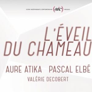 L'EVEIL DU CHAMEAU @ Espace Chaudeau - Ludres