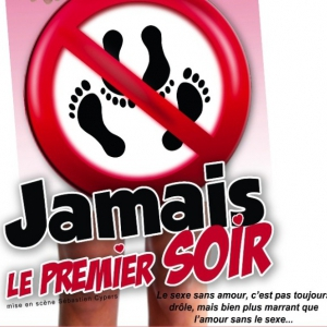 JAMAIS LE PREMIER SOIR @ Comédie PaKa - MARSEILLE