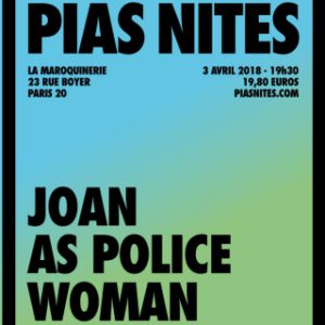 [PIAS] NITES : JOAN AS POLICE WOMAN + THE ORIELLES @ La Maroquinerie - PARIS