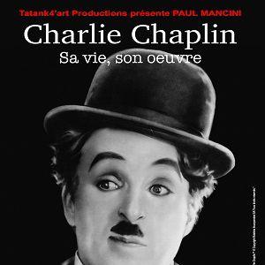 Chaplin, Sa Vie, Son Oeuvre