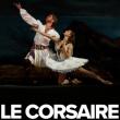 LE CORSAIRE - Ballet du Bolchoï - Le Relais