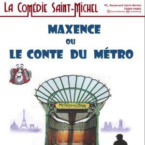 Maxence ou le conte du métro @ La Comédie Saint Michel - Petite salle - PARIS