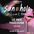 Concert SAN HOLO + GUEST  à TOULOUSE @ LE REX - Billets & Places