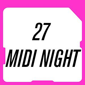 27 Juillet - Midi Night