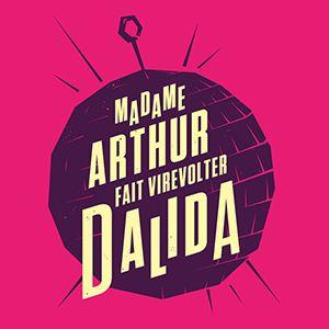 Madame Arthur Fait Virevolter Dalida