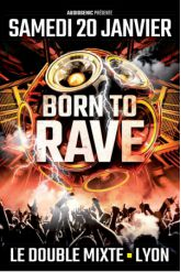 Billets BORN TO RAVE [Regeneration] - LYON - DOUBLE MIXTE