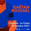 Concert GAETAN ROUSSEL à CHENÔVE @ Le Cèdre - Billets & Places
