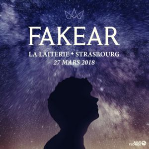FAKEAR + 1ère partie  @ La Laiterie - Grande Salle - Strasbourg