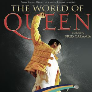 The World Of Queen Starring Fred Caramia À Péronne