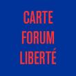 CARTE FORUM LIBERTE à Paris  @ Forum des Images - Billets & Places