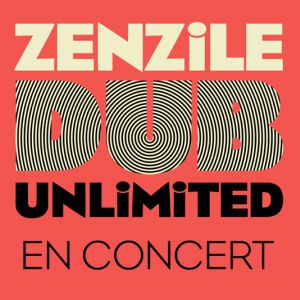 ZENZILE : Dub Unlimited @ La Maroquinerie - PARIS