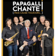 Spectacle PAPAGALLI CHANTE! Mais cause toujours...