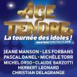 Spectacle AGE TENDRE  - LA TOURNEE DES IDOLES !