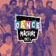 Soirée DANCE MACHINE 90'S à Lyon @ La plateforme - Billets & Places