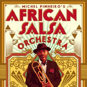 Michel Pinheiro's AFRICAN SALSA ORCHESTRA @ Centre François Rabelais - CHANGÉ
