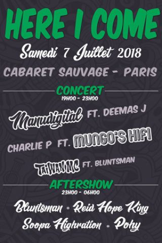 Concert HERE I COME: Mungo's Hifi & Charlie P, Manudigital, Taiwan MC à Paris @ Cabaret Sauvage - Billets & Places