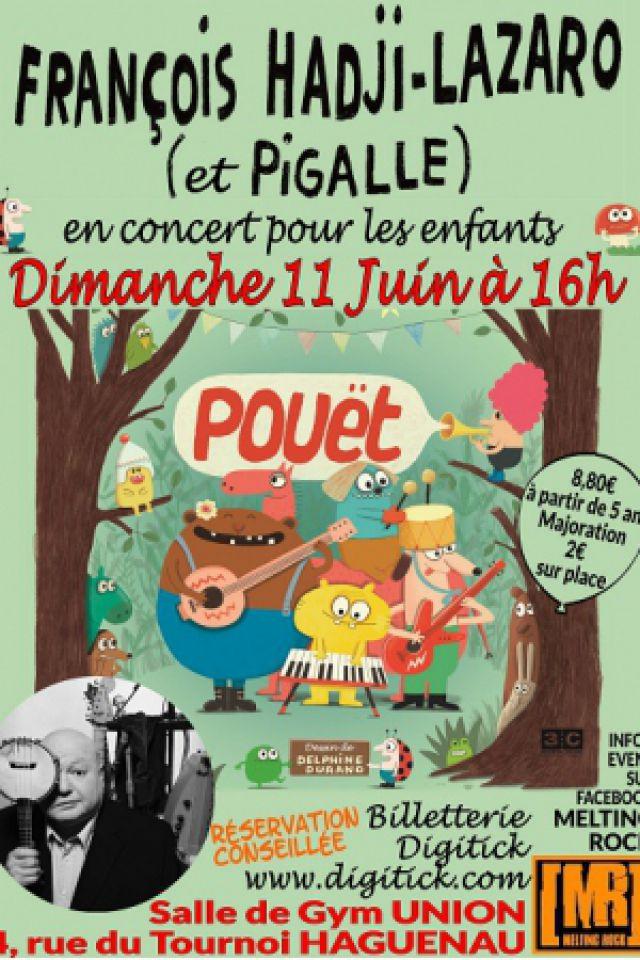 François HADJI-LAZARO & PIGALLE (concert jeune public) à HAGUENAU @ Salle de Gym Union - Billets & Places