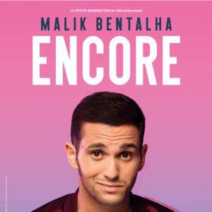 MALIK BENTALHA - ENCORE @ Auditorium Mégacité - AMIENS